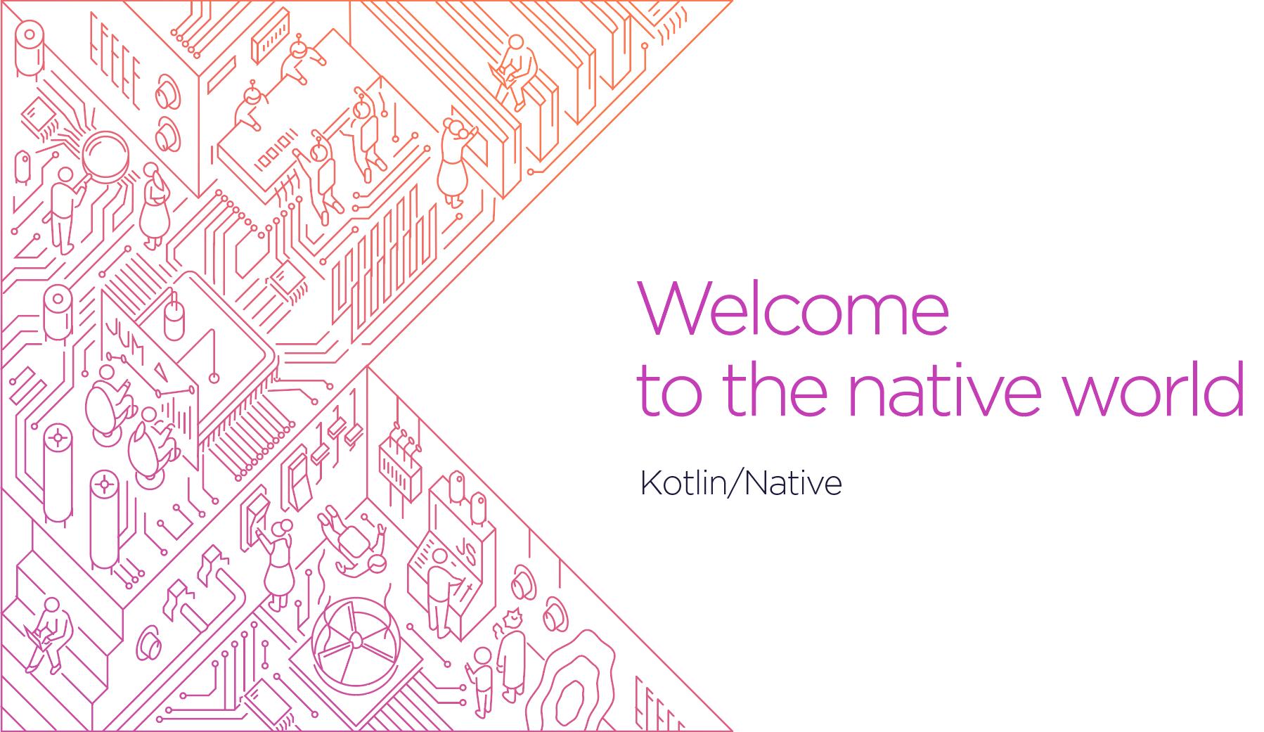 Kotlin/Native - Kotlin Programming Language